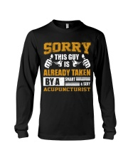 Sorry This Guy Taken By Acupuncturist Long Sleeve Tee thumbnail