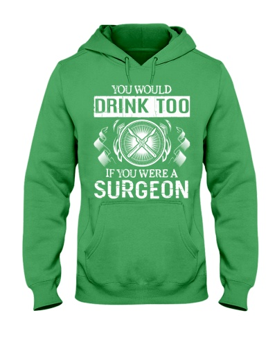 You Would Drink Too Surgeon