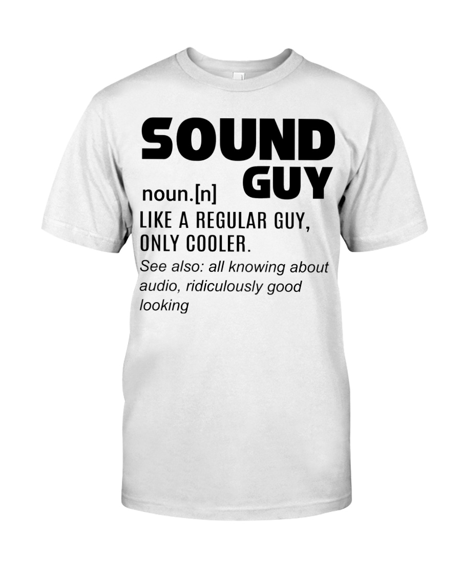 Sound Guy Cooler Classic T-Shirt