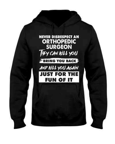 Never Disrespect An Orthopedic Surgeon