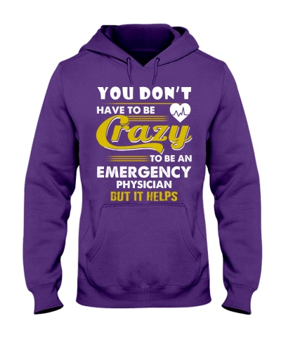 Dont Have Crazy To Be An Emergency Physician