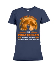 You Can't Scare Me Pediatrician Premium Fit Ladies Tee thumbnail