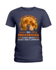 You Can't Scare Me Pediatrician Ladies T-Shirt thumbnail