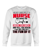 Never Disrespect A Nurse They Can Kill You Crewneck Sweatshirt thumbnail
