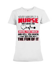 Never Disrespect A Nurse They Can Kill You Premium Fit Ladies Tee thumbnail
