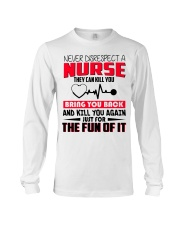 Never Disrespect A Nurse They Can Kill You Long Sleeve Tee thumbnail