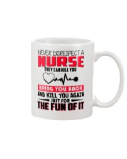 Never Disrespect A Nurse They Can Kill You Mug thumbnail