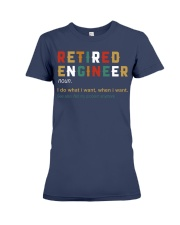 Retired Engineer I Do What I Want Premium Fit Ladies Tee thumbnail