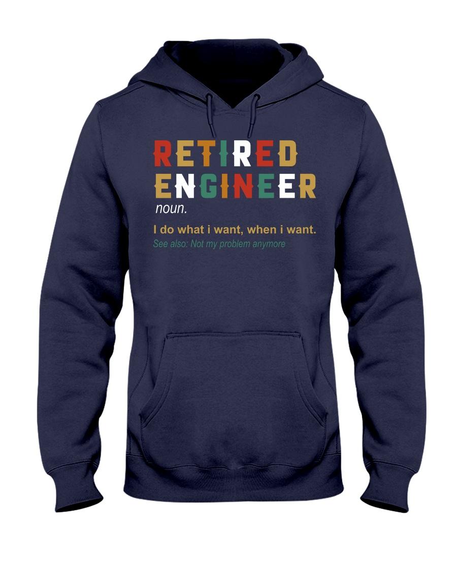 Retired Engineer I Do What I Want Hooded Sweatshirt