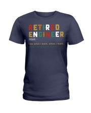 Retired Engineer I Do What I Want Ladies T-Shirt thumbnail