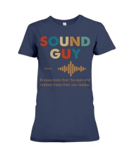 Sound Guy Knows More Than He Says Premium Fit Ladies Tee thumbnail