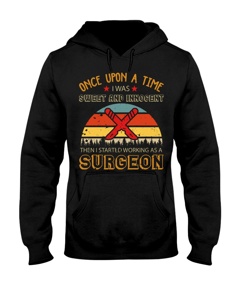 Sweet And Innocent Then Working As A Surgeon Hooded Sweatshirt
