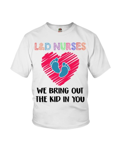 LD Nurses We Bring Out The Kid In You