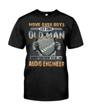 Old Man Shows You Audio Engineer Classic T-Shirt front