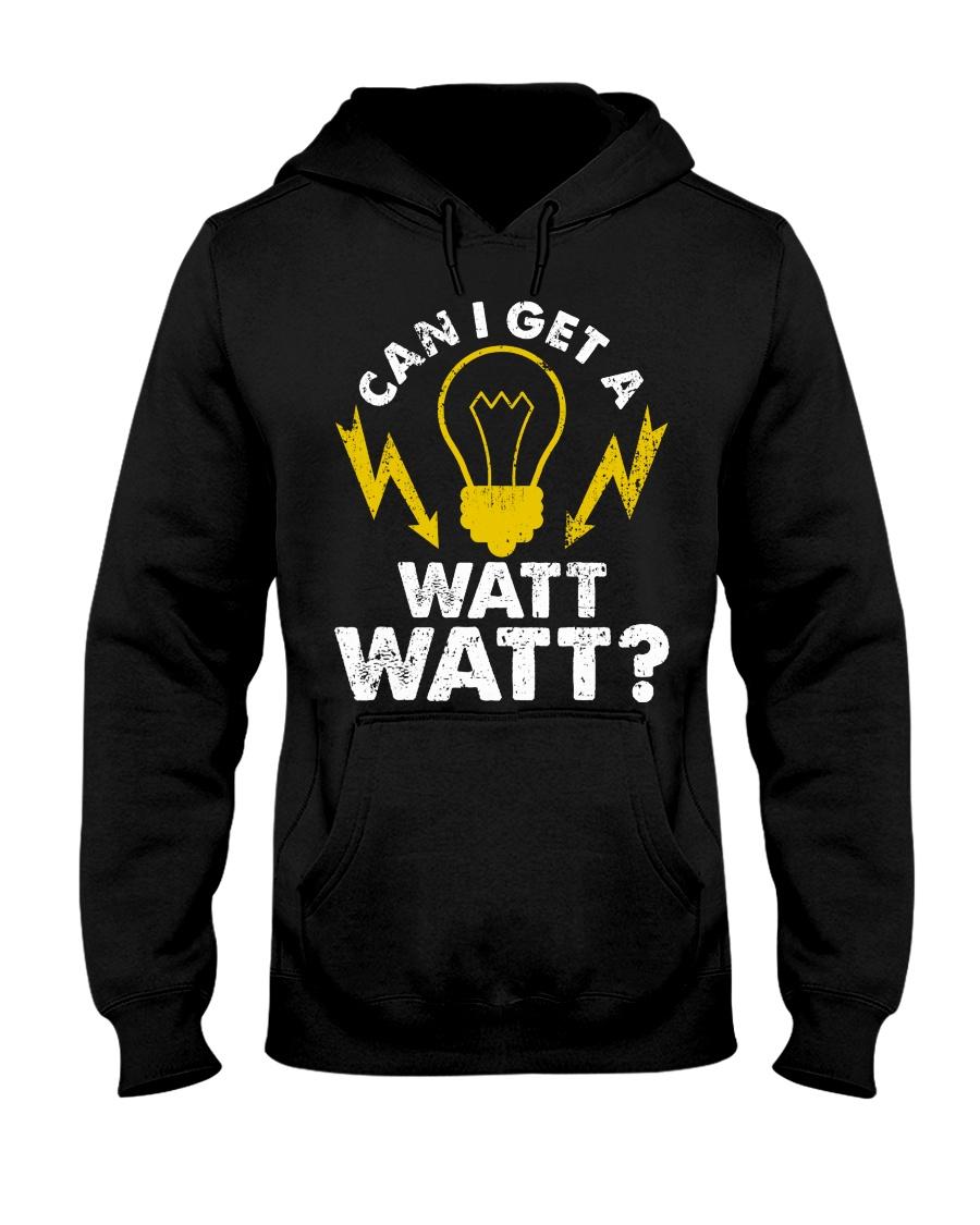 Can I Get A Watt Watt Electrician Hooded Sweatshirt