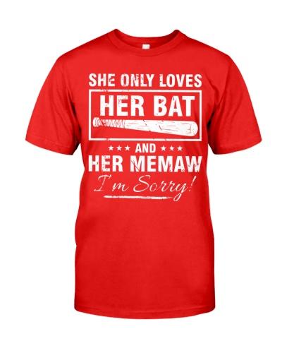 SHE ONLY LOVES HER BAT AND HER MEMAW I'M SORR