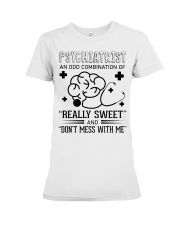 Psychiatrist An Odd Combination Of Really Sweet Premium Fit Ladies Tee thumbnail