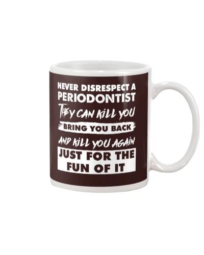 Never Disrespect A Periodontist