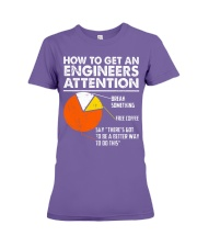 How To Get Engineers Attention Premium Fit Ladies Tee thumbnail