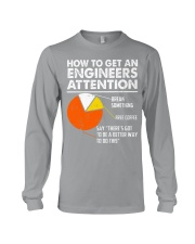 How To Get Engineers Attention Long Sleeve Tee thumbnail