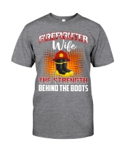 Firefighter Wife The Strength Behind The Boots Classic T-Shirt thumbnail