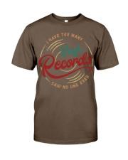 I Have Too Many Vinyl Records Classic T-Shirt thumbnail