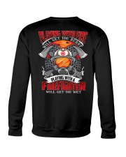 Playing With A Firefighter Crewneck Sweatshirt thumbnail