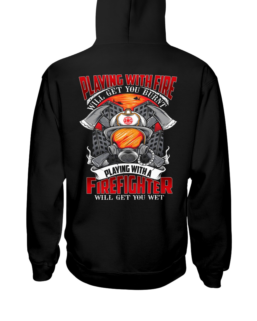 Playing With A Firefighter Hooded Sweatshirt