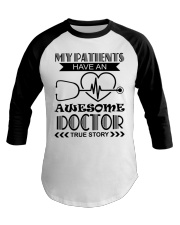 My Patients Have An Awesome Doctor Baseball Tee thumbnail