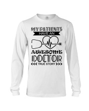 My Patients Have An Awesome Doctor Long Sleeve Tee thumbnail