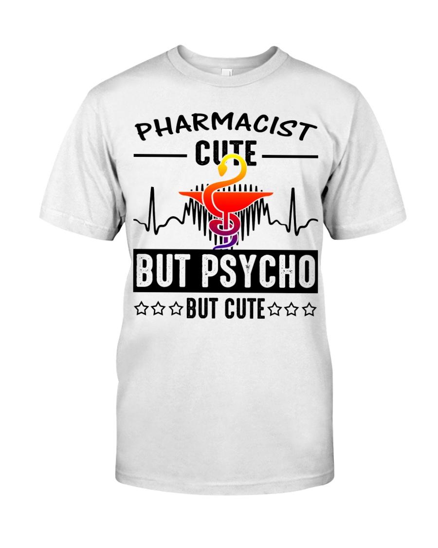 Pharmacist Cute But Psycho But Cute Classic T-Shirt