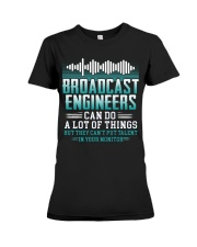 Broadcast Engineers Can Do A Lot Of Things Premium Fit Ladies Tee thumbnail
