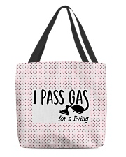 I Pass Gas For A Living All-over Tote back