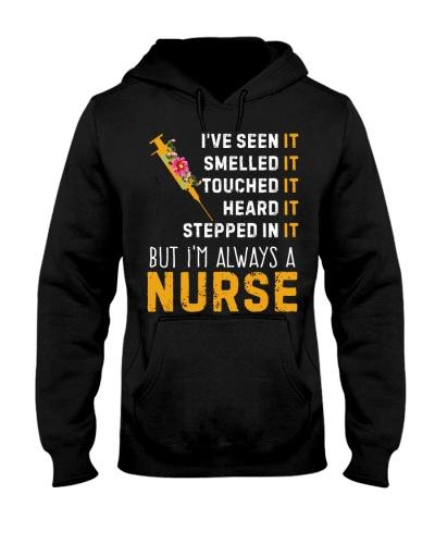 Seen It Smelled It But I'm Always A Nurse