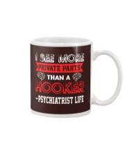 I See More Private Than A Hooker Psychiatrist Life Mug thumbnail