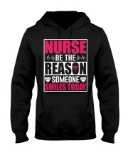 Nurse Be The Reason Someone Smiles Today Hooded Sweatshirt front