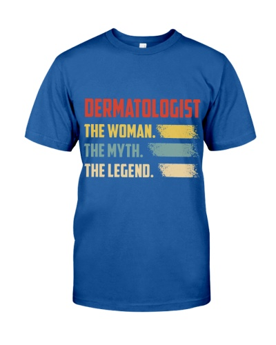 Dermatologist  The Woman The Myth The Legend