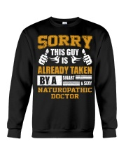 Sorry This Guy Taken By Naturopathic Doctor Crewneck Sweatshirt thumbnail