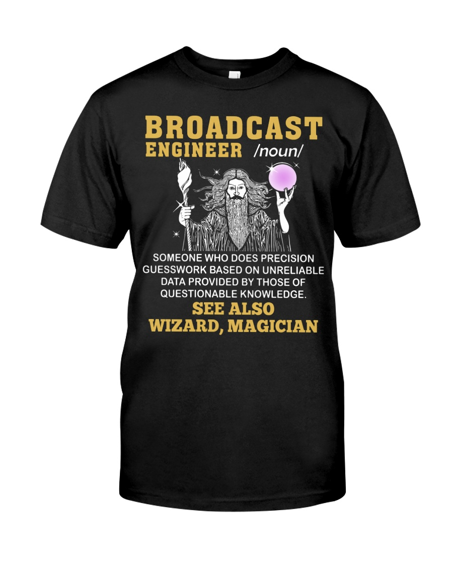Broadcast Engineer See Also Wizard Magician Classic T-Shirt