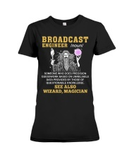 Broadcast Engineer See Also Wizard Magician Premium Fit Ladies Tee thumbnail