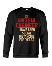Nuclear Engineer Social Distancing For Years Crewneck Sweatshirt thumbnail