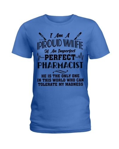 I Am A Proud Wife Of An Perfect Pharmacist