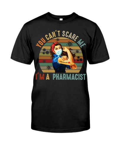 You Cant Scare Me Pharmacist 2020