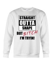 Limited Edition - Straight outta shape but bitch  Crewneck Sweatshirt thumbnail