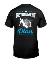 MY RETIREMENT PLAN - WAKEBOARDING Classic T-Shirt back