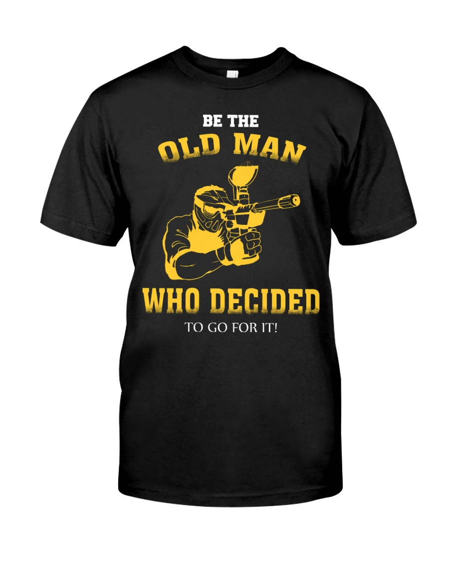 BE THE OLD MAN - PAINTBALL Classic T-Shirt