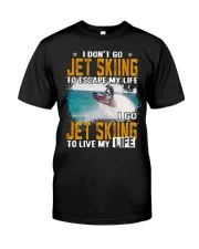 I GO JET SKIING TO LIVE MY LIFE Classic T-Shirt front