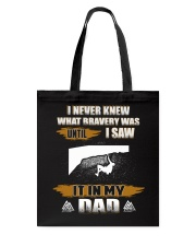 BRAVERY WAS UNTIL I SAW IT IN MY DAD Tote Bag thumbnail