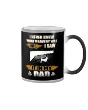 BRAVERY WAS UNTIL I SAW IT IN MY DAD Color Changing Mug thumbnail
