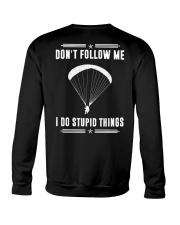 DON'T FOLLOW ME I DO STUPID THINGS - PARAGLIDING Crewneck Sweatshirt thumbnail